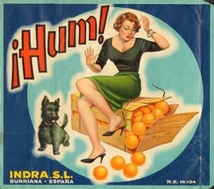 Orangenkistenplakat Hum!, 1950er Jahre, Spanien