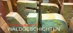 """""""Waldgeschichten"""" – Ati von Gallwitz"""
