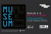Museum 2.0 - Formen von Virtual und Augmented Reality
