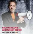 Frederic Hormuth - Halt die Klappe, wir müssen reden!